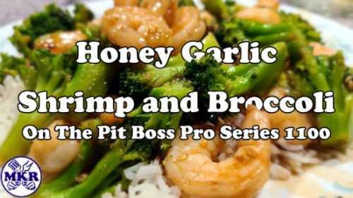 Honey Garlic Shrimp and Broccoli On The Pit Boss PS1100