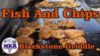 Fish and Chips on the Pro Series Blackstone Griddle